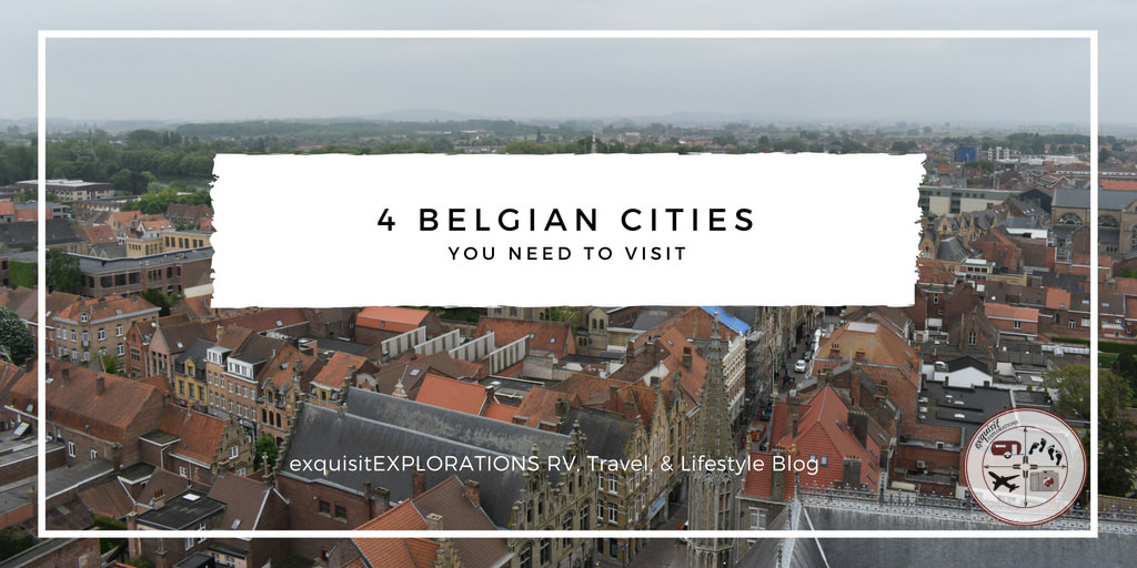 Belgian Cities You Need to Visit by exquisitEXPLORATIONS Travel Blog