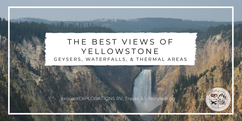 Yellowstone's Best Views, Yellowstone National Park, Wyoming, explore USA, travel blog, travel tips, Yellowstone tips, Yellowstone National Park's not to miss views