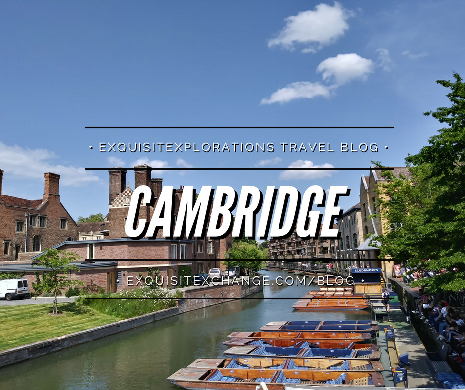 Four Easy Day Trips from London; Cambridge, home of Cambridge University, is a short train ride from London; travel tips by exquisitEXPLORAITONS Travel Blog