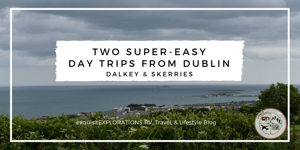 Two Easy Day Trips from Dublin: Dalkey and Skerries - A Tale of Two Castles - Travel Tips by exquisitEXPLORATIONS Travel Blog