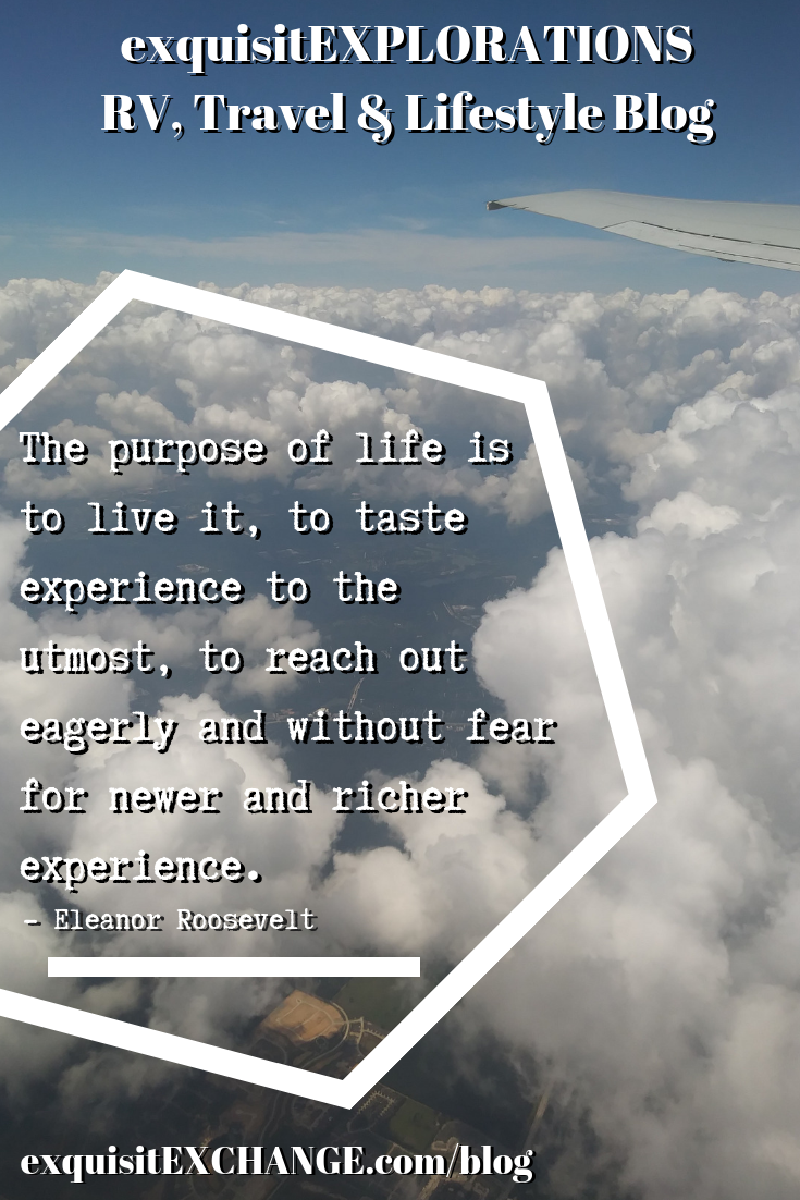 The Purpose of Life from Eleanor Roosevelt; travel quotes, travel sayings, motivational quotes