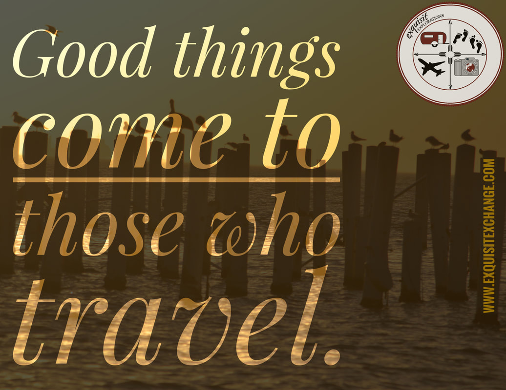 Good Things Come to Those Who Travel, Travel Quotes, Toronto, Canada, RV Lifestyle and Travel Blog
