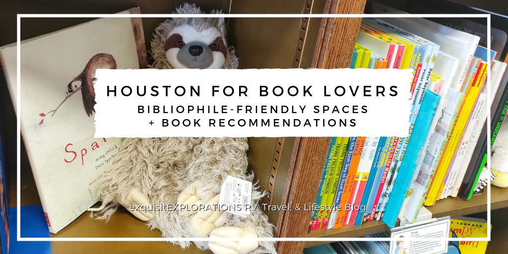 Houston for Book Lovers: Bibliophile-Friendly Spaces and Book Recommendations by exquisitEXPLORATIONS Travel Blog