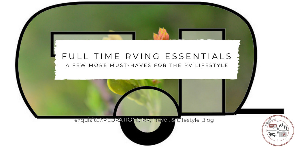 RVing, RV living, RV life, RV lifestyle, full time rving, rv essentials, must haves for rv