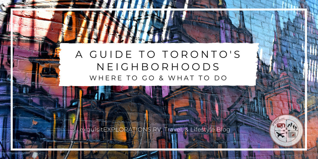 A Quick Guide to Toronto's Neighborhoods #ontario #Canada #traveltips #travelblog #wanderlust #thingstodointoronto #whattodointoronto
